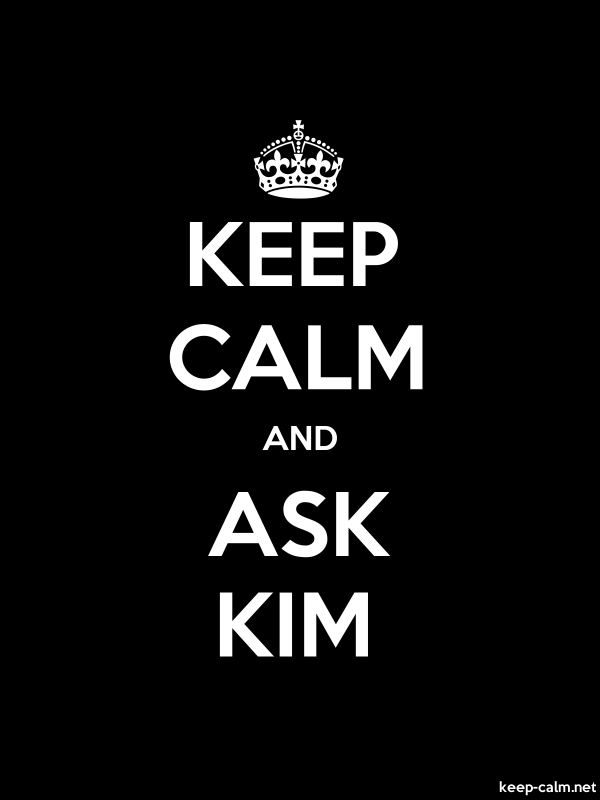 KEEP CALM AND ASK KIM - white/black - Default (600x800)