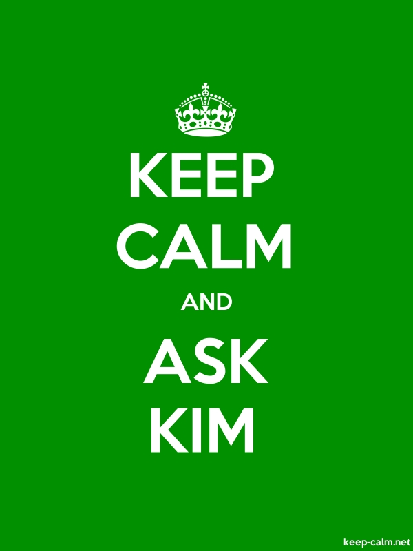 KEEP CALM AND ASK KIM - white/green - Default (600x800)