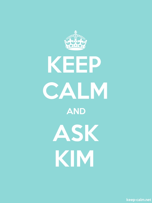 KEEP CALM AND ASK KIM - white/lightblue - Default (600x800)