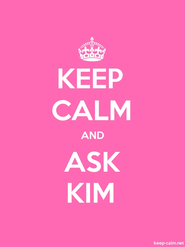KEEP CALM AND ASK KIM - white/pink - Default (600x800)