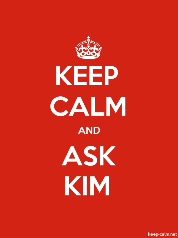 KEEP CALM AND ASK KIM - white/red - Default (600x800)
