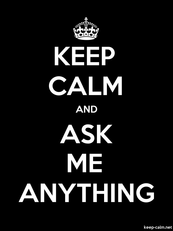 KEEP CALM AND ASK ME ANYTHING - white/black - Default (600x800)