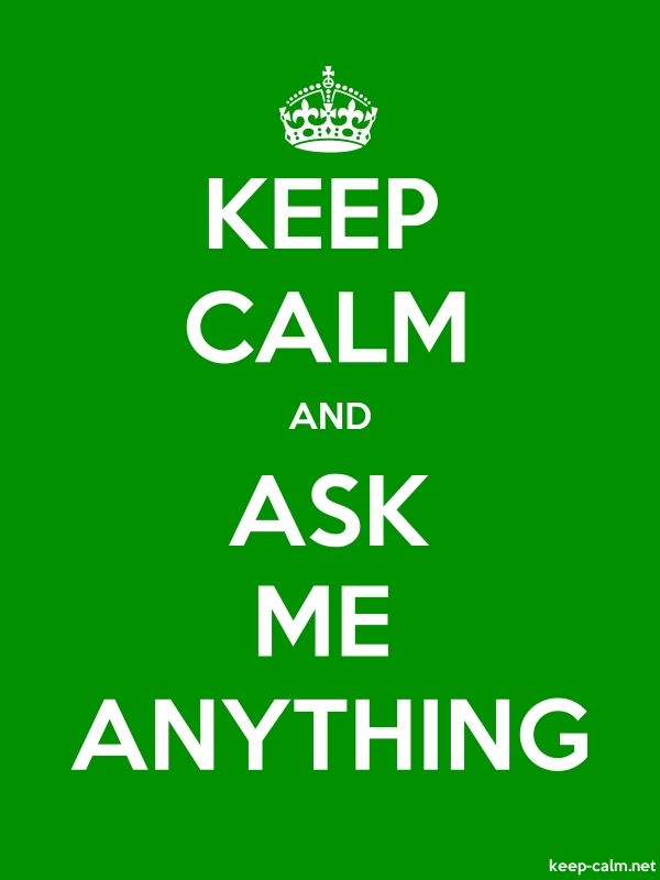 KEEP CALM AND ASK ME ANYTHING - white/green - Default (600x800)