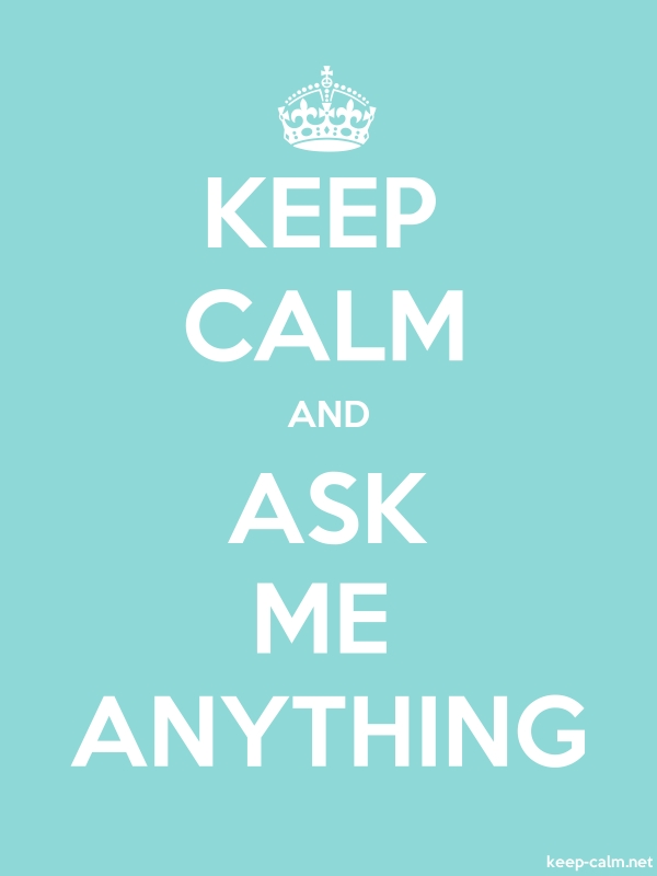 KEEP CALM AND ASK ME ANYTHING - white/lightblue - Default (600x800)