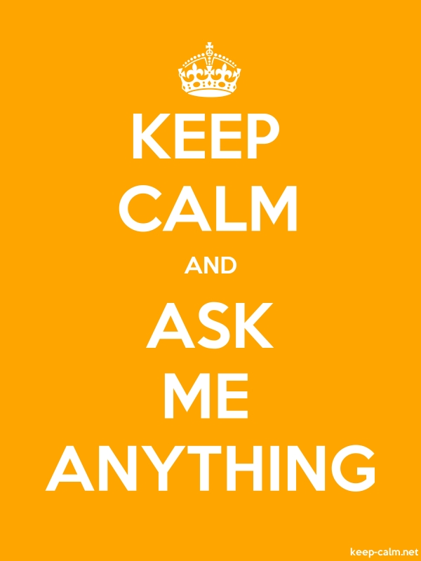 KEEP CALM AND ASK ME ANYTHING - white/orange - Default (600x800)