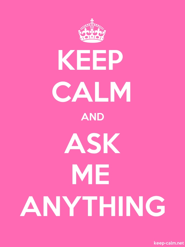KEEP CALM AND ASK ME ANYTHING - white/pink - Default (600x800)