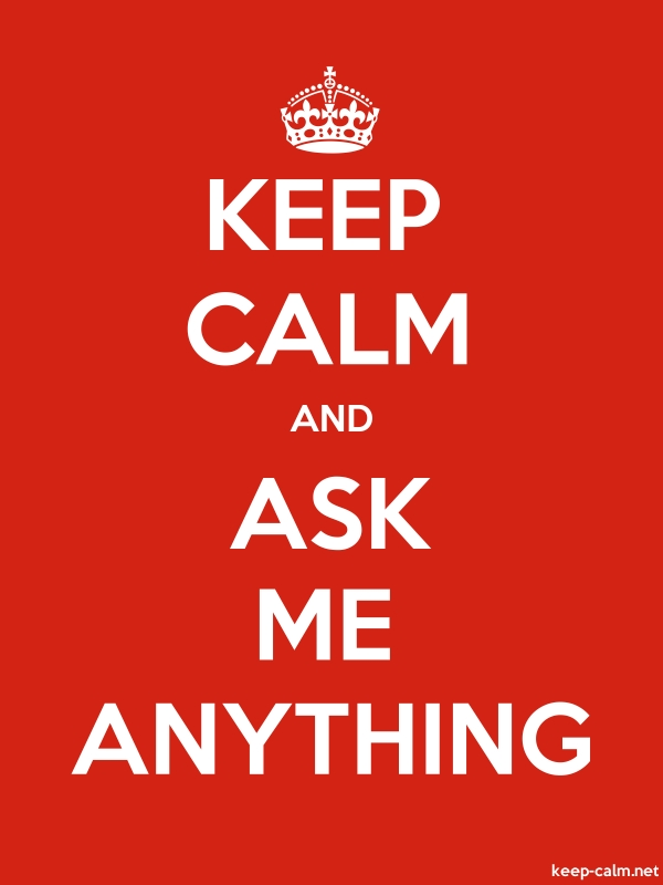 KEEP CALM AND ASK ME ANYTHING - white/red - Default (600x800)