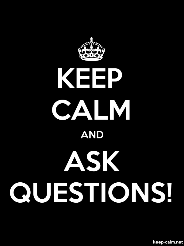 KEEP CALM AND ASK QUESTIONS! - white/black - Default (600x800)
