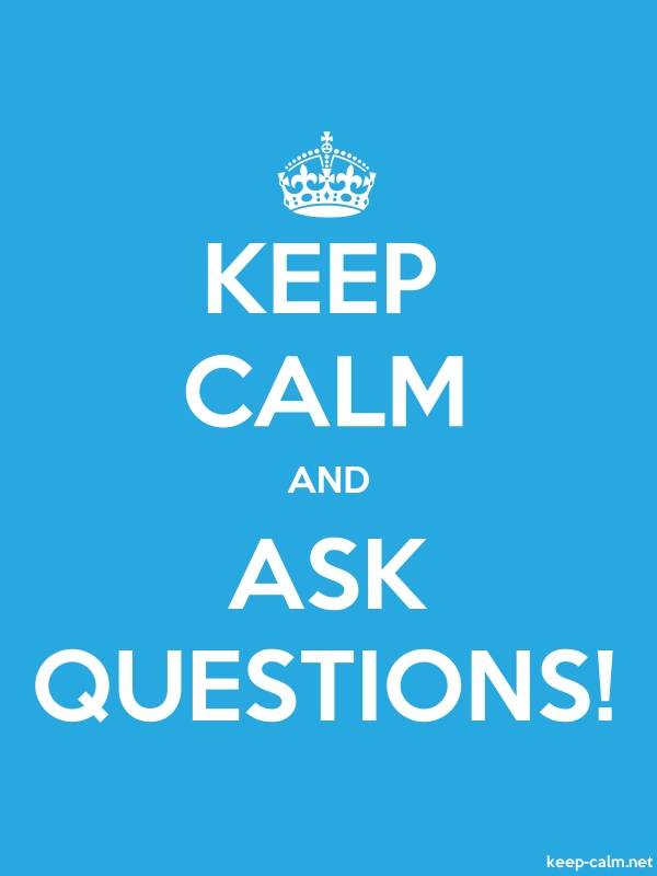 KEEP CALM AND ASK QUESTIONS! - white/blue - Default (600x800)