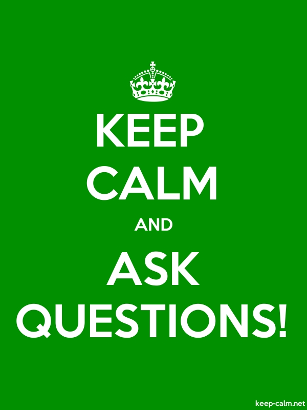 KEEP CALM AND ASK QUESTIONS! - white/green - Default (600x800)