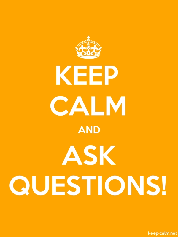 KEEP CALM AND ASK QUESTIONS! - white/orange - Default (600x800)