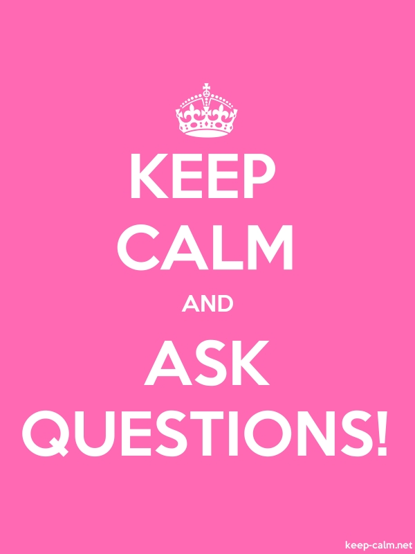 KEEP CALM AND ASK QUESTIONS! - white/pink - Default (600x800)