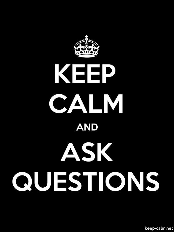 KEEP CALM AND ASK QUESTIONS - white/black - Default (600x800)