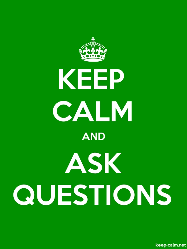 KEEP CALM AND ASK QUESTIONS - white/green - Default (600x800)