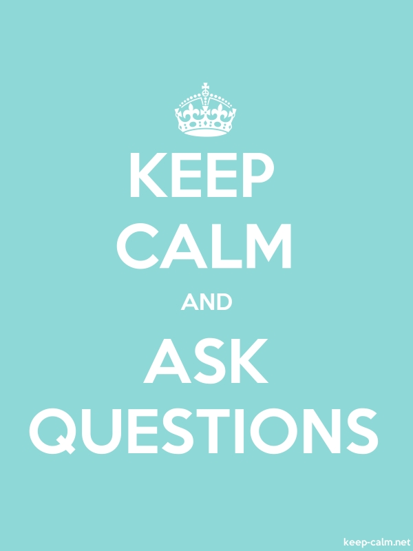 KEEP CALM AND ASK QUESTIONS - white/lightblue - Default (600x800)