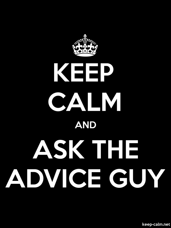 KEEP CALM AND ASK THE ADVICE GUY - white/black - Default (600x800)
