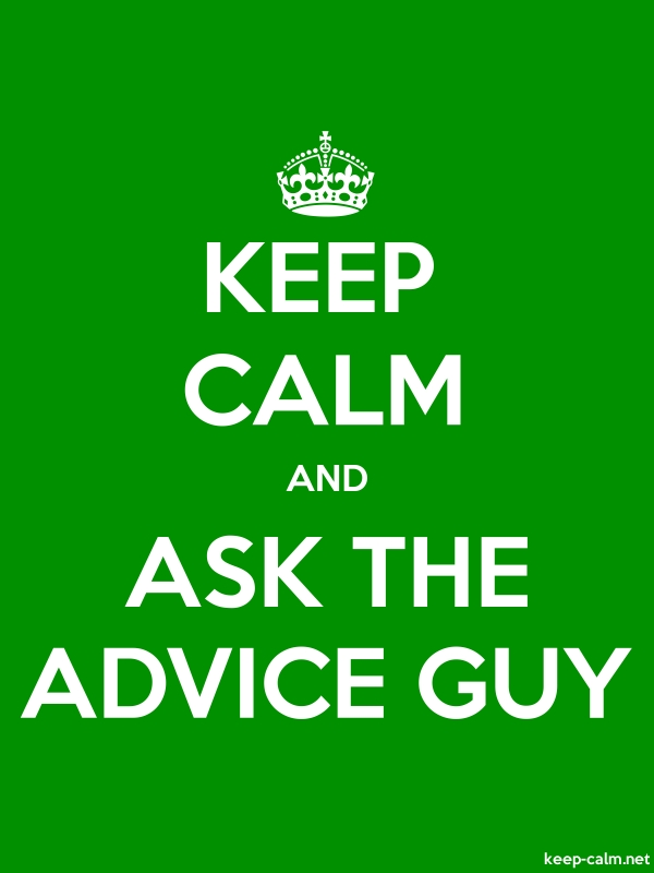 KEEP CALM AND ASK THE ADVICE GUY - white/green - Default (600x800)