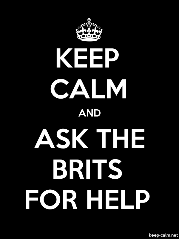KEEP CALM AND ASK THE BRITS FOR HELP - white/black - Default (600x800)
