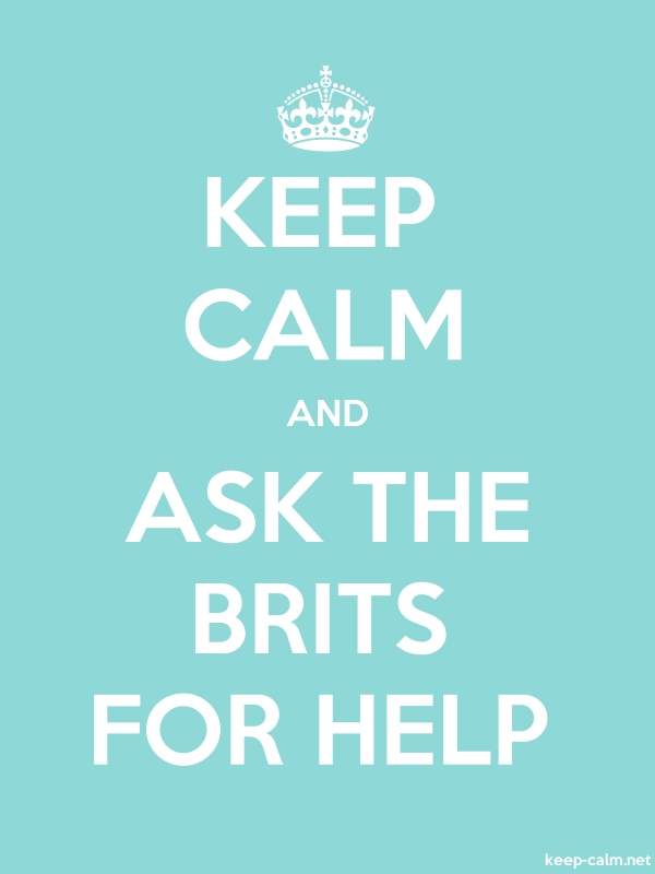 KEEP CALM AND ASK THE BRITS FOR HELP - white/lightblue - Default (600x800)