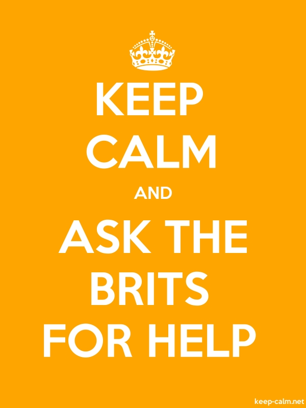 KEEP CALM AND ASK THE BRITS FOR HELP - white/orange - Default (600x800)