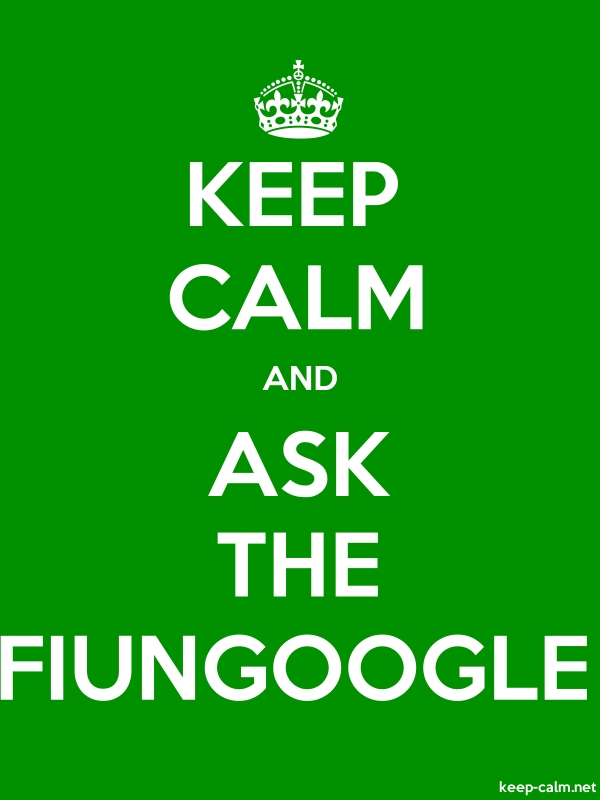KEEP CALM AND ASK THE FIUNGOOGLE - white/green - Default (600x800)