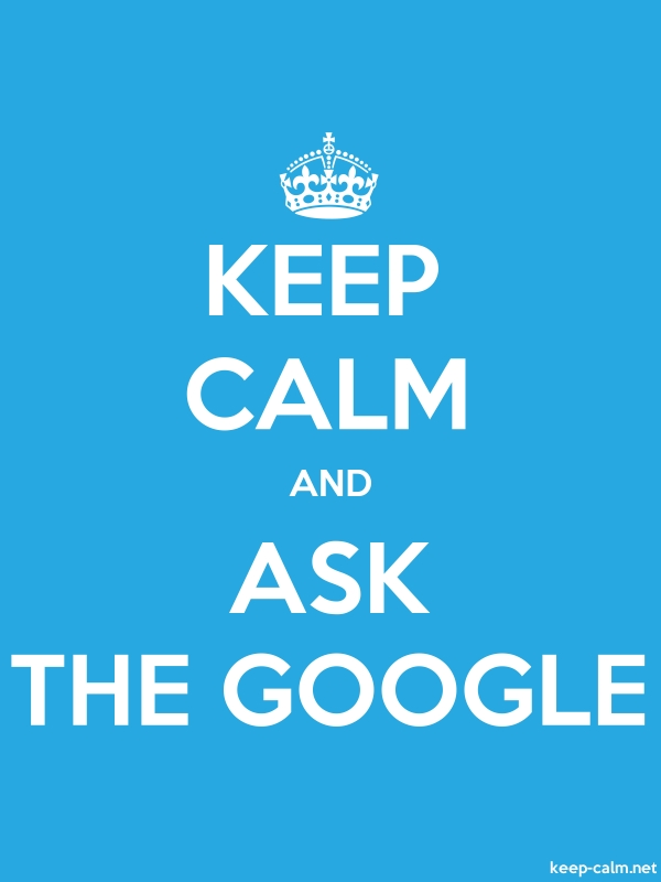 KEEP CALM AND ASK THE GOOGLE - white/blue - Default (600x800)