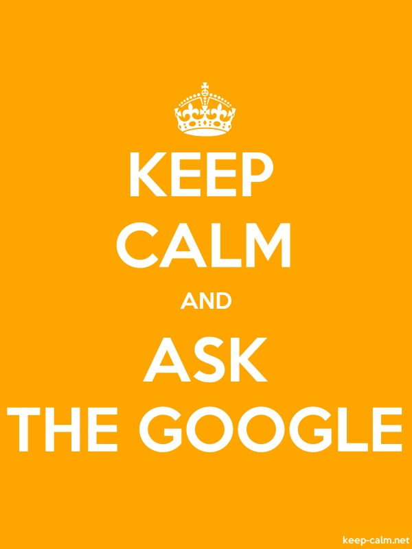 KEEP CALM AND ASK THE GOOGLE - white/orange - Default (600x800)