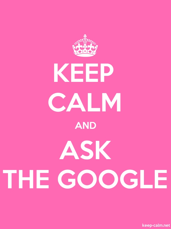 KEEP CALM AND ASK THE GOOGLE - white/pink - Default (600x800)