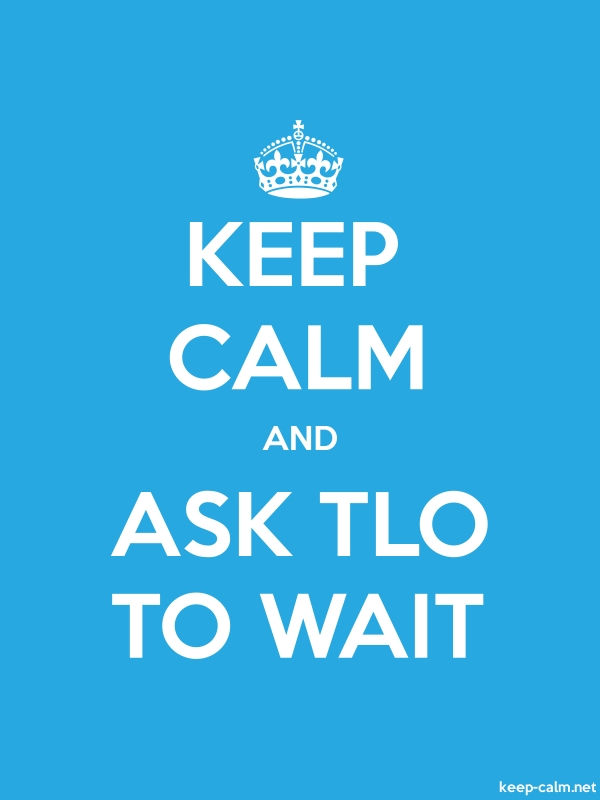 KEEP CALM AND ASK TLO TO WAIT - white/blue - Default (600x800)