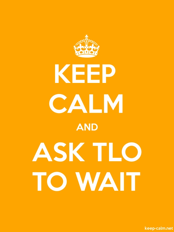 KEEP CALM AND ASK TLO TO WAIT - white/orange - Default (600x800)