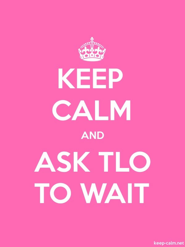 KEEP CALM AND ASK TLO TO WAIT - white/pink - Default (600x800)