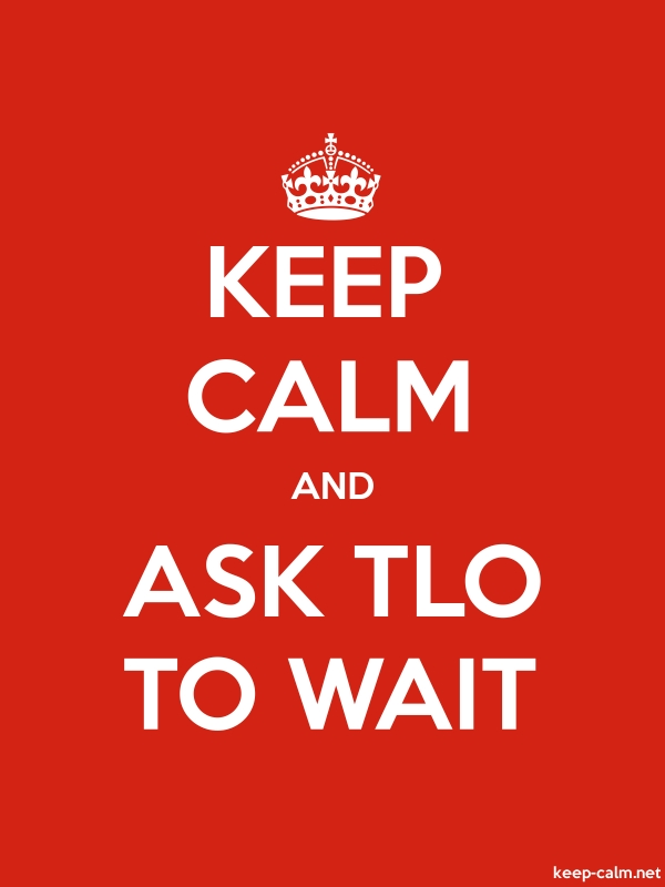KEEP CALM AND ASK TLO TO WAIT - white/red - Default (600x800)