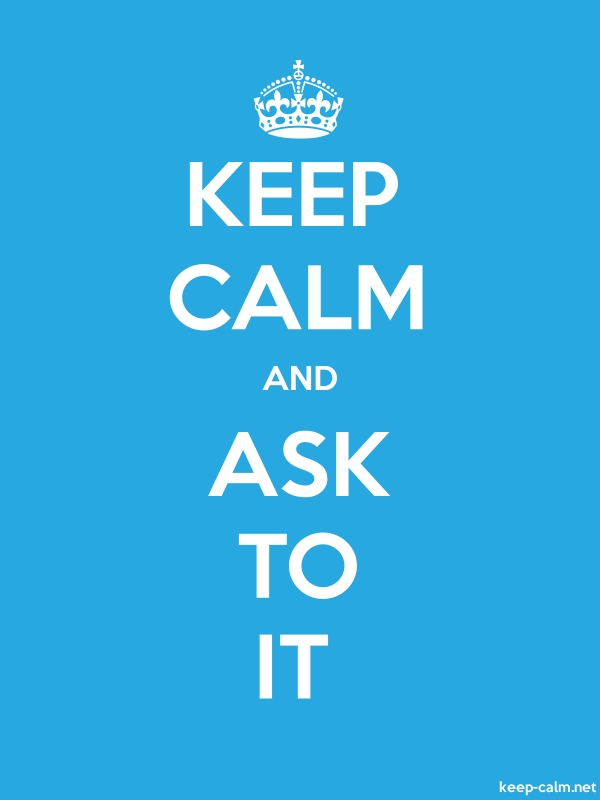 KEEP CALM AND ASK TO IT - white/blue - Default (600x800)