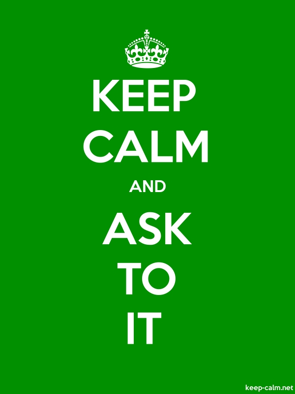 KEEP CALM AND ASK TO IT - white/green - Default (600x800)