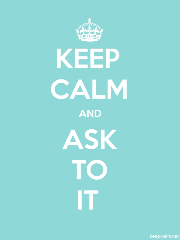 KEEP CALM AND ASK TO IT - white/lightblue - Default (600x800)
