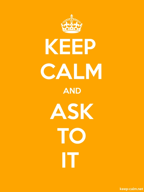 KEEP CALM AND ASK TO IT - white/orange - Default (600x800)