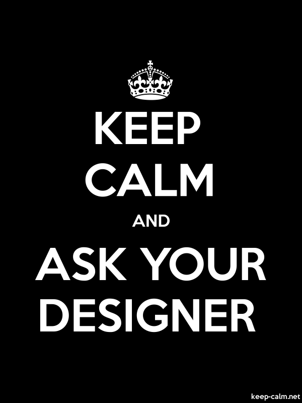 KEEP CALM AND ASK YOUR DESIGNER - white/black - Default (600x800)