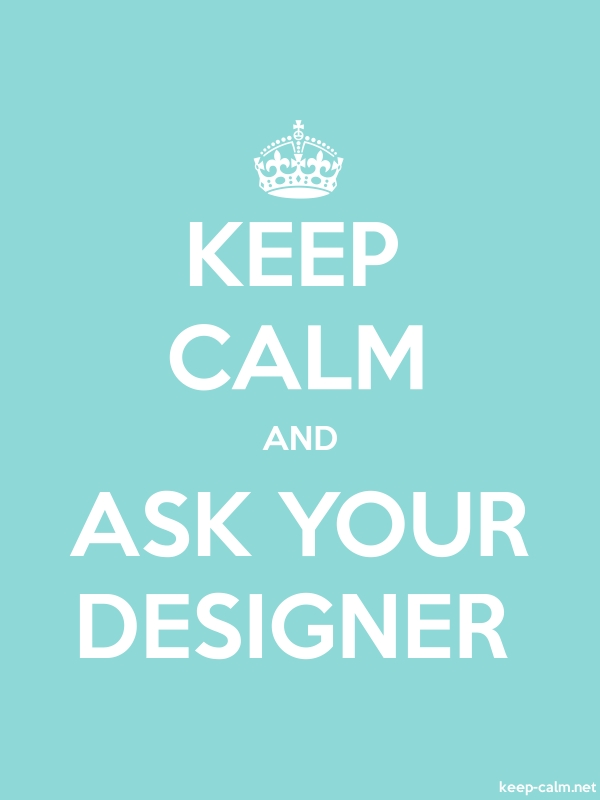 KEEP CALM AND ASK YOUR DESIGNER - white/lightblue - Default (600x800)