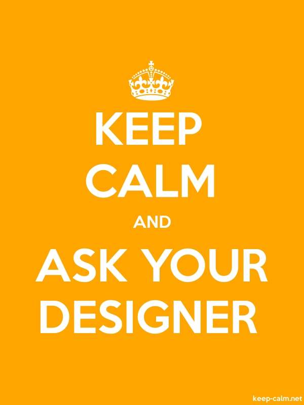 KEEP CALM AND ASK YOUR DESIGNER - white/orange - Default (600x800)