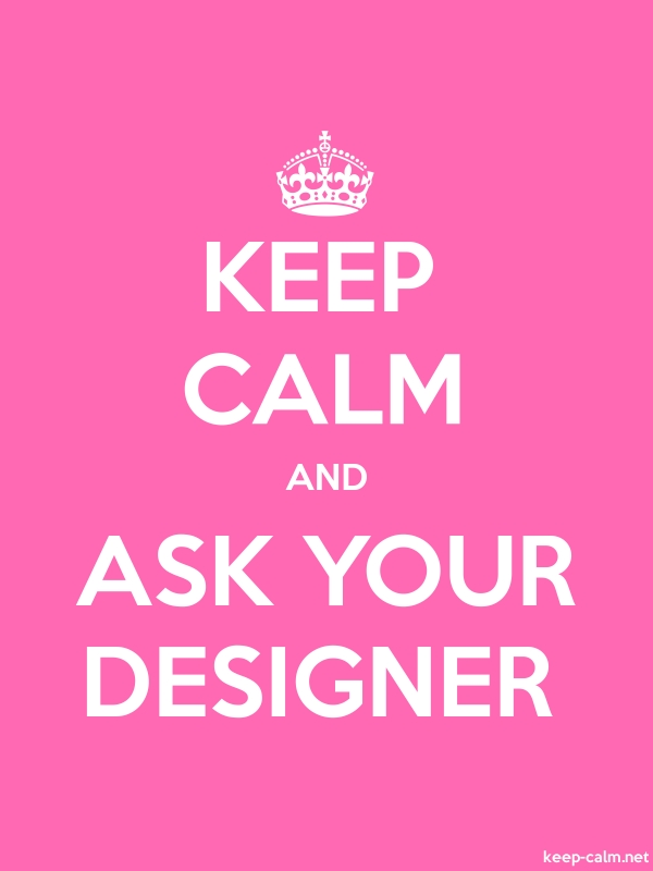 KEEP CALM AND ASK YOUR DESIGNER - white/pink - Default (600x800)