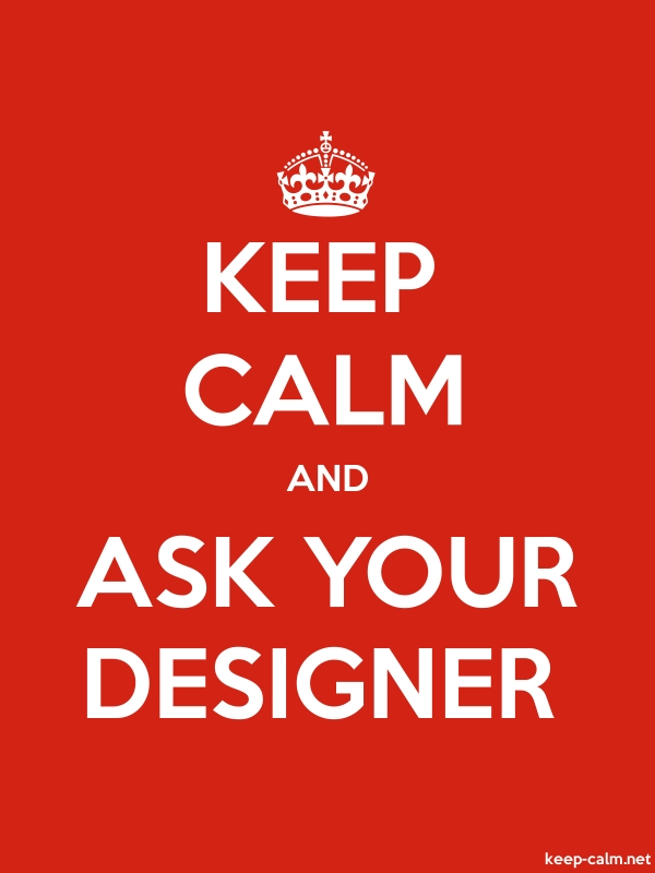 KEEP CALM AND ASK YOUR DESIGNER - white/red - Default (600x800)
