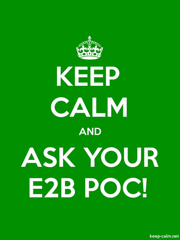 KEEP CALM AND ASK YOUR E2B POC! - white/green - Default (600x800)