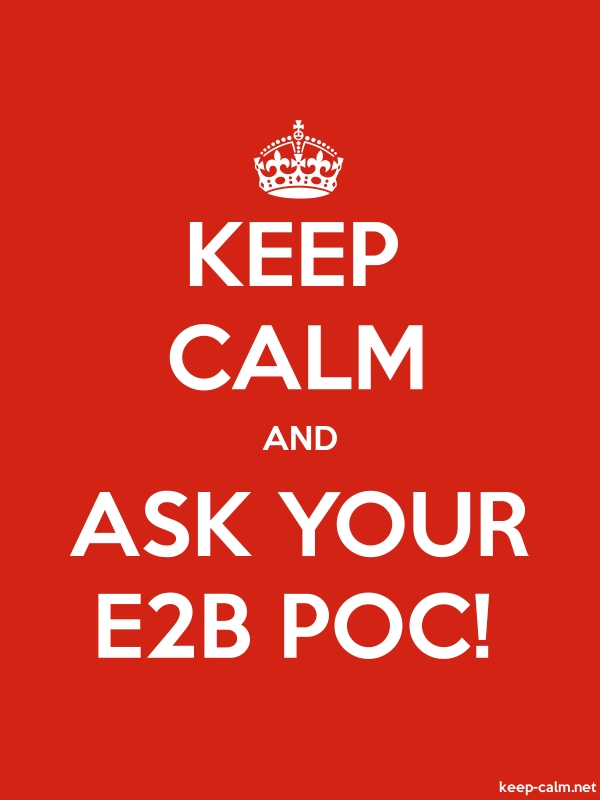 KEEP CALM AND ASK YOUR E2B POC! - white/red - Default (600x800)