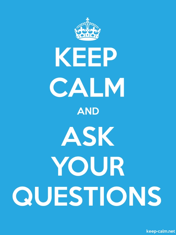 KEEP CALM AND ASK YOUR QUESTIONS - white/blue - Default (600x800)