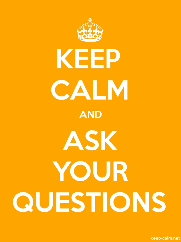 KEEP CALM AND ASK YOUR QUESTIONS - white/orange - Default (600x800)