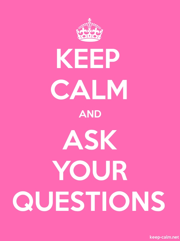 KEEP CALM AND ASK YOUR QUESTIONS - white/pink - Default (600x800)