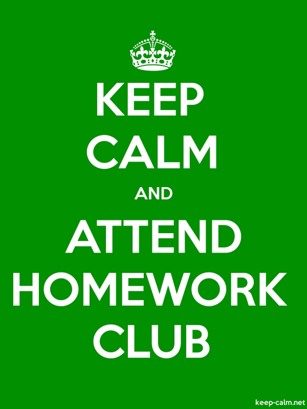 KEEP CALM AND ATTEND HOMEWORK CLUB - white/green - Default (600x800)