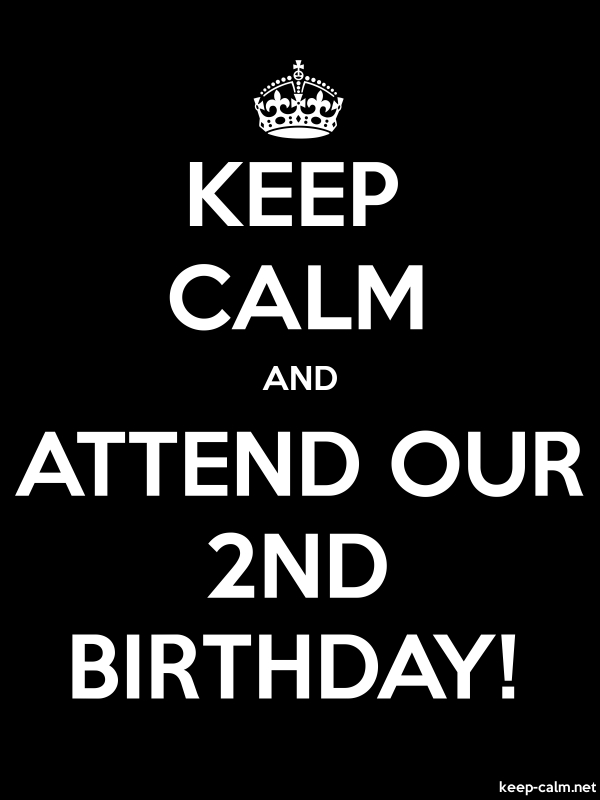 KEEP CALM AND ATTEND OUR 2ND BIRTHDAY! - white/black - Default (600x800)