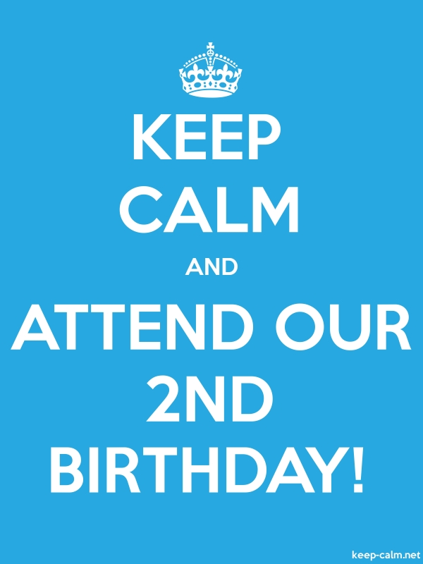 KEEP CALM AND ATTEND OUR 2ND BIRTHDAY! - white/blue - Default (600x800)