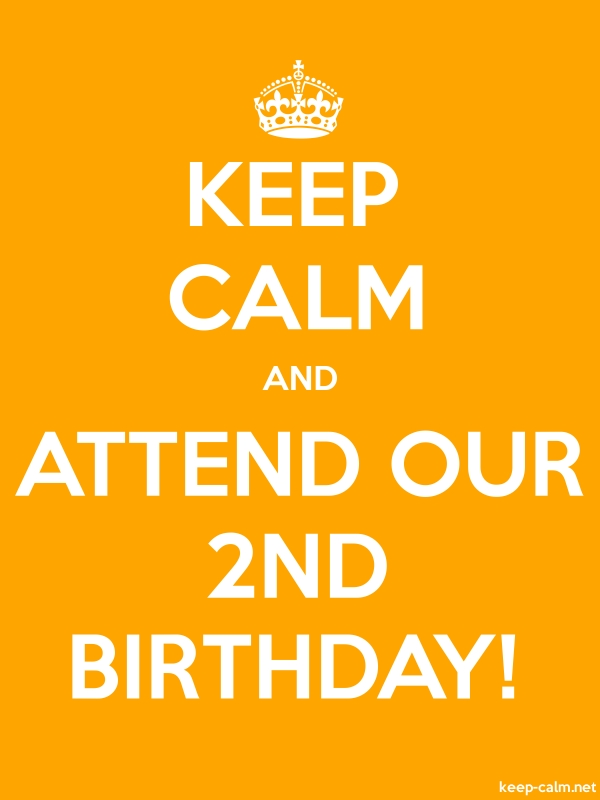 KEEP CALM AND ATTEND OUR 2ND BIRTHDAY! - white/orange - Default (600x800)